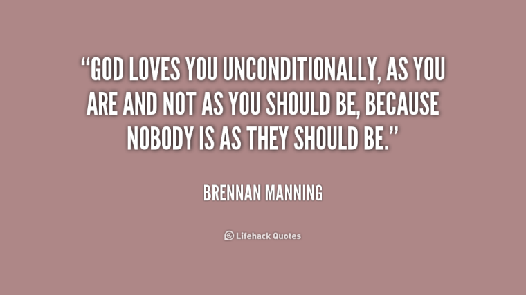 quote-Brennan-Manning-god-loves-you-unconditionally-as-you-are-200705_1